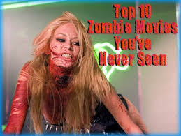 top 10 zombie movies you u0027ve never seen movie review film essay