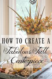 Pics Of Centerpieces by How To Make A Fabulous Fall Centerpiece Worthing Court