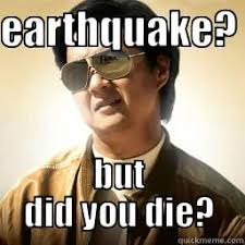 Earthquake Meme - earthworks quickmeme