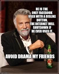 Internet Drama Meme - avoid drama my friends imgflip