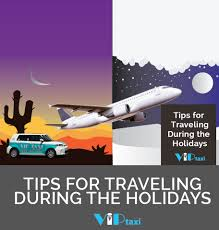 tips for traveling during the holidays vip taxi tucson