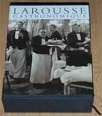 edition larousse cuisine larousse gastronomique