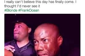 Frank Ocean Meme - everyone lost their goddamn minds after frank ocean dropped his new