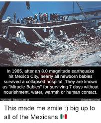 Earthquake Meme - in 1985 after an 80 magnitude earthquake hit mexico city nearly