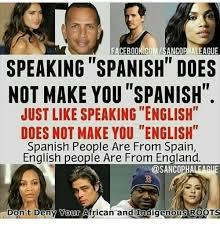 Spanish Memes Facebook - facebook comlsancophaleague speaking spanish does not make you