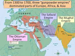 Map Of Ottoman Empire 1500 Ap 17 425 Khan Ottoman Safavid And Mughal Empires End Of