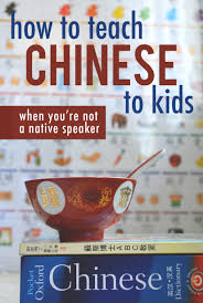 how to teach chinese to kids when it u0027s not your native language