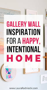 gallery wall inspiration for a happy intentional home home
