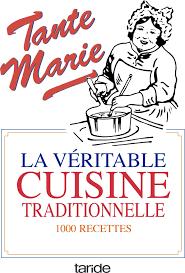 livre de cuisine traditionnelle amazon fr la vã ritable cuisine traditionnelle la bonne et