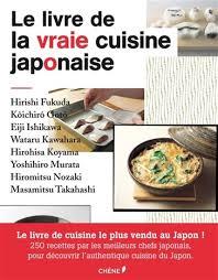 livre de cuisine japonaise collectif le livre de la vraie cuisine japonaise n éd cuisine