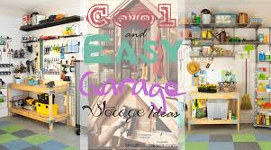 Cool Garage Storage Cool And Easy Garage Storage Ideas For Neat And Organized Interior