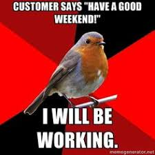 I Work Weekends Meme - time4learning online educational program review retail robin