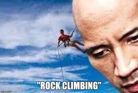 The Rock Gym Memes - rock climbing get it imgflip