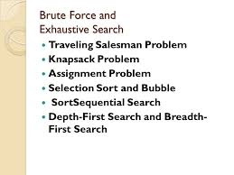 Brute force and exhaustive search brute force and exhaustive