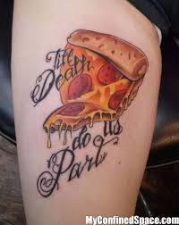 till death do us part pizza tattoo jpg myconfinedspace