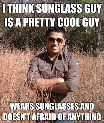 Sunglass Meme - i think sunglass guy is a pretty cool guy wears sunglasses and