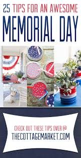 Memorial Day Decor 25 Memorial Day Ideas The Cottage Market