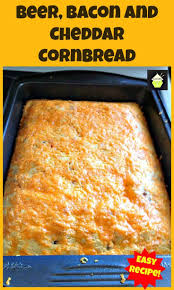 thanksgiving beer recipe beer bacon and cheddar cornbread an easy recipe with a great