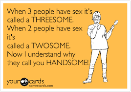 Threesome Memes - when 3 people have sex it s called a threesome when 2 people have