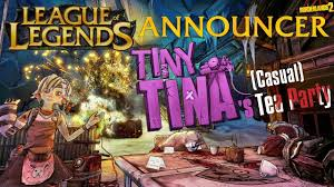 borderlands 2 tiny tina announcer pack league of legends youtube