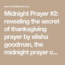 midnight prayer 2 revealing the secret of thanksgiving prayer by
