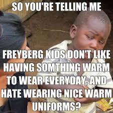 So You Re Telling Me Meme - so you re telling me freyberg kids don t like having somthing warm