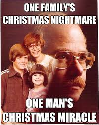 Christmas Miracle Meme - vengeance dad memes quickmeme