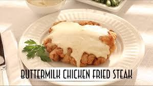 buttermilk chicken fried steak with cream gravy youtube