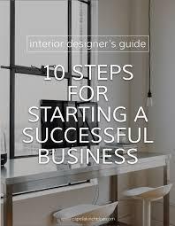 starting an interior design business 10 steps for starting a successful interior design business