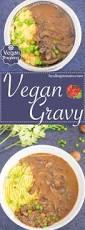 vegan porcini mushroom gravy veganosity mushroom gravy gravy mushrooms and vegans