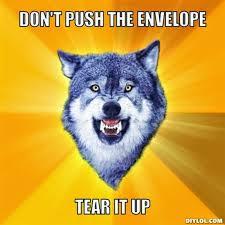 Courage Wolf Meme Generator - image resized courage wolf meme generator don t push the