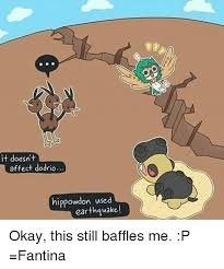 Earthquake Meme - it doesnt affect dodrio hippowdon used earthquake okay this still