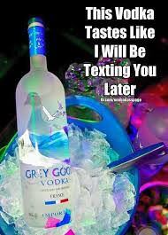 Vodka Meme - this vodka tastes like i will be texting you later funny drunk