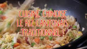 cuisine chinoise traditionnelle riz cantonais la vrai recette de cuisine chinoise