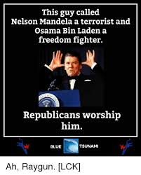 Bin Meme - this guy called nelson mandela a terrorist and osama bin laden a