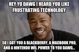 Technology Meme - xzibit meme memes quickmeme