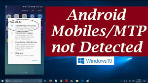 android file transfer not working how to fix mtp not working problem in windows 10 3 possible