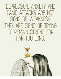 Panic Attack Meme - depression anxey and panic attacks are not signs of weakness they