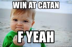 Winning Baby Meme - win at catan f yeah winning baby hell yeah meme generator