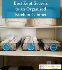 kitchen cabinet organizing ideas best kept secrets to an organized kitchen cabinet organization