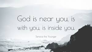 seneca the younger quote god is near you is with you is inside