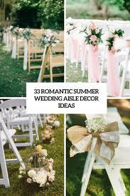 wedding aisle ideas 33 summer wedding aisle décor ideas weddingomania