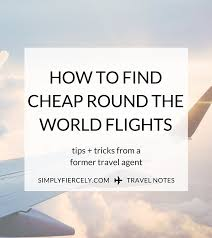 how to travel the world cheap images How to find cheap round the world flights simply fiercely jpg