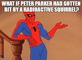 Spiderman Meme Creator - you know why i m here spiderman meme generator imgflip