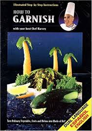 amazon com how to garnish step by step instructions chef harvey