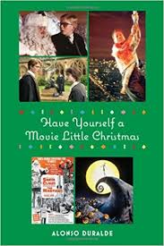 have yourself a movie little christmas alonso duralde