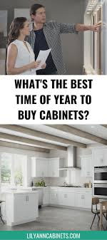what are the best cabinets to buy what s the best time of year to buy kitchen cabinets buy