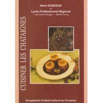 cuisiner des chataignes livre de recettes pour cuisiner les châtaignes de l apéritif au
