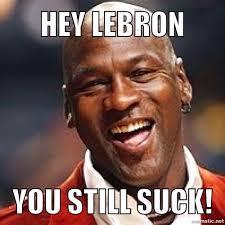 Michael Jordan Shoe Meme - hey lebron you still suck bullieve 3 pinterest michael