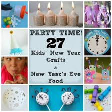 party time 27 kids u0027 new year crafts and new year u0027s eve food